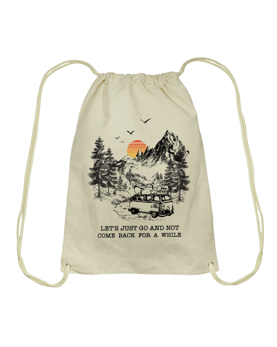 Let's Just Go And Not Come Back For A While Drawstring Bag