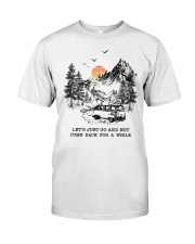 Let's Just Go And Not Come Back For A While Classic T-Shirt thumbnail