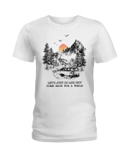 Let's Just Go And Not Come Back For A While Ladies T-Shirt front