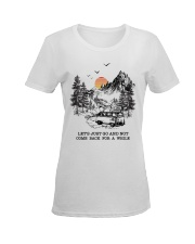 Let's Just Go And Not Come Back For A While Ladies T-Shirt women-premium-crewneck-shirt-front