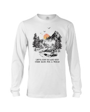 Let's Just Go And Not Come Back For A While Long Sleeve Tee thumbnail