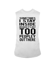 Sometimes I Stay Inside Because It's Peopley Out T Sleeveless Tee thumbnail