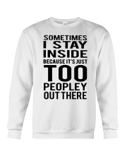 Sometimes I Stay Inside Because It's Peopley Out T Crewneck Sweatshirt thumbnail