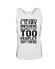 Sometimes I Stay Inside Because It's Peopley Out T Unisex Tank thumbnail