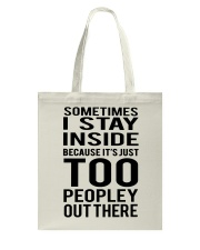 Sometimes I Stay Inside Because It's Peopley Out T Tote Bag thumbnail
