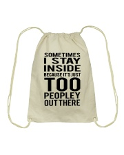 Sometimes I Stay Inside Because It's Peopley Out T Drawstring Bag thumbnail