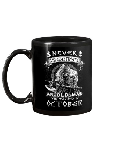 Never Underestimate An Old Man Born In October