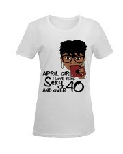 April Girl I Love Being Sexy And Over 40 Ladies T-Shirt women-premium-crewneck-shirt-front