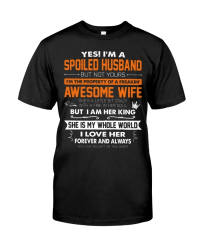 Yes I'm Spoiled Husband But Not Your