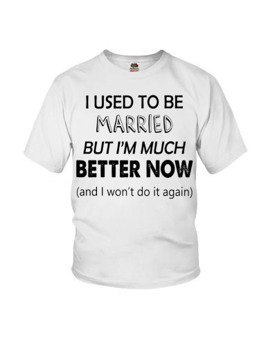 I Used To Married But I'm Much Better Now