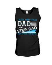Two Titles Dad and Step Dad and I rock them both Unisex Tank thumbnail