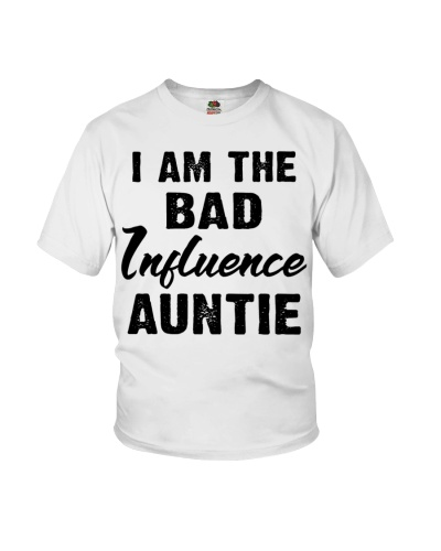 I Am The Bad Influence Auntie