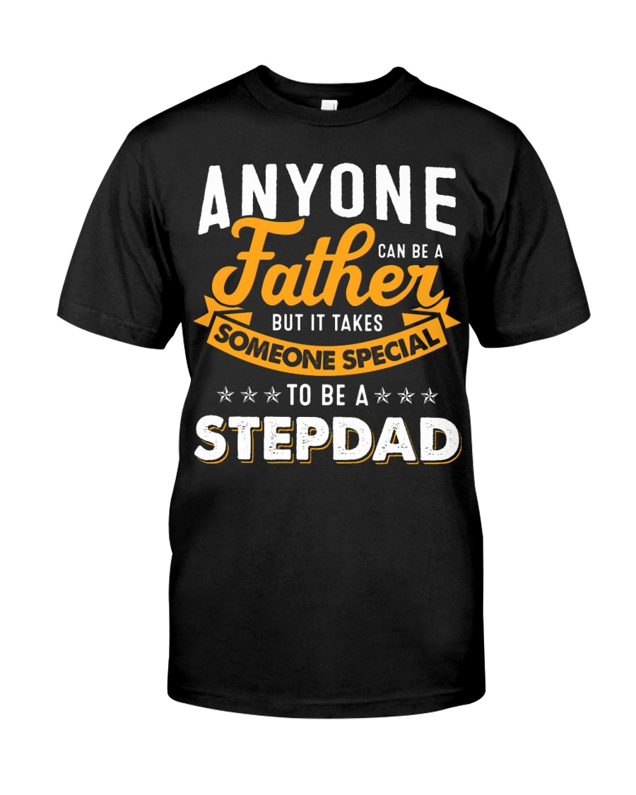 Father someone special to be a stepdad Classic T-Shirt