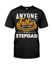 Father someone special to be a stepdad Classic T-Shirt front