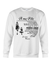 Make it the meaningful message to your daughter Crewneck Sweatshirt thumbnail