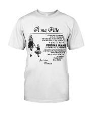 Make it the meaningful message to your daughter Classic T-Shirt thumbnail