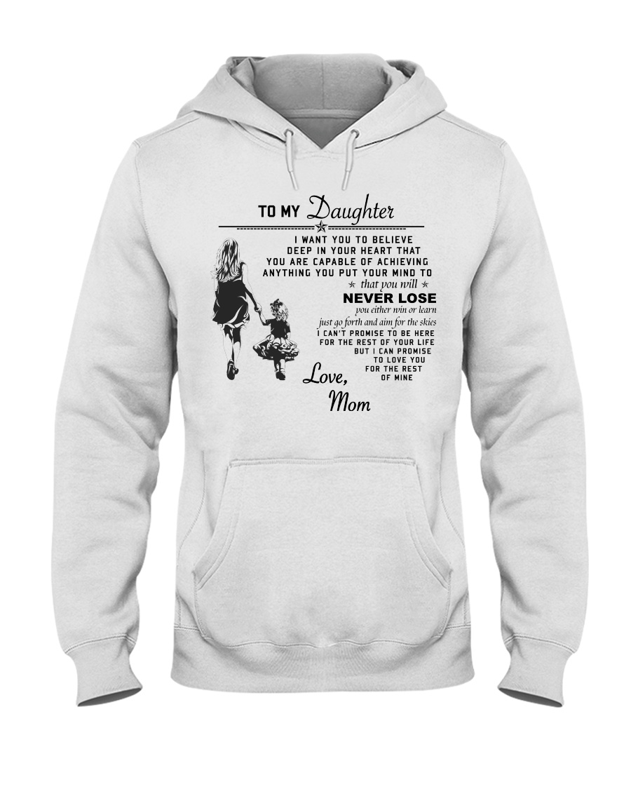 Make it the meaningful message to your daughter Hooded Sweatshirt