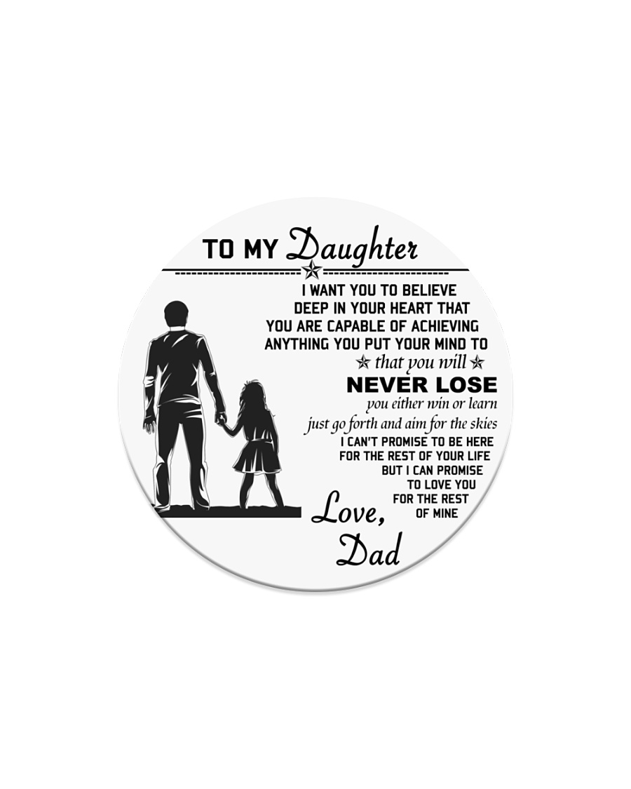 Make it the meaningful message to your daughter Circle Magnet