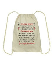 Make it the meaningful message to your wife Drawstring Bag thumbnail