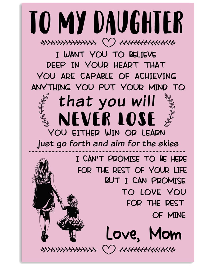 Make it the meaningful message to your daughter 16x24 Poster
