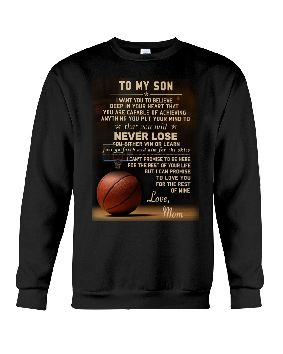 The meaningful message to your son -Basketball Crewneck Sweatshirt