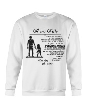 Make it the meaningful message to your dayghter Crewneck Sweatshirt thumbnail