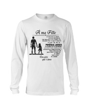 Make it the meaningful message to your dayghter Long Sleeve Tee thumbnail