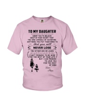 Make it the meaningful message to your daughter Youth T-Shirt front