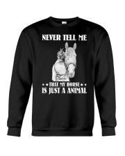 Never tell me that my horse Crewneck Sweatshirt thumbnail