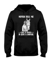 Never tell me that my horse Hooded Sweatshirt thumbnail