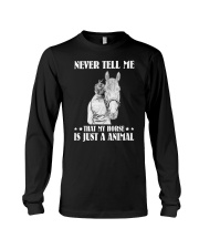 Never tell me that my horse Long Sleeve Tee thumbnail