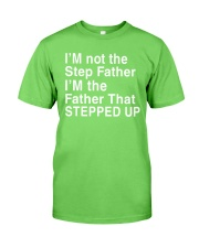 FATHER THAT STEPPED UP Classic T-Shirt thumbnail