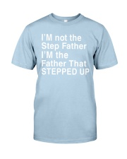 FATHER THAT STEPPED UP Classic T-Shirt front