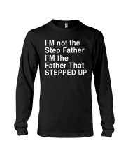 FATHER THAT STEPPED UP Long Sleeve Tee thumbnail