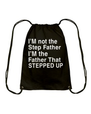 FATHER THAT STEPPED UP Drawstring Bag thumbnail