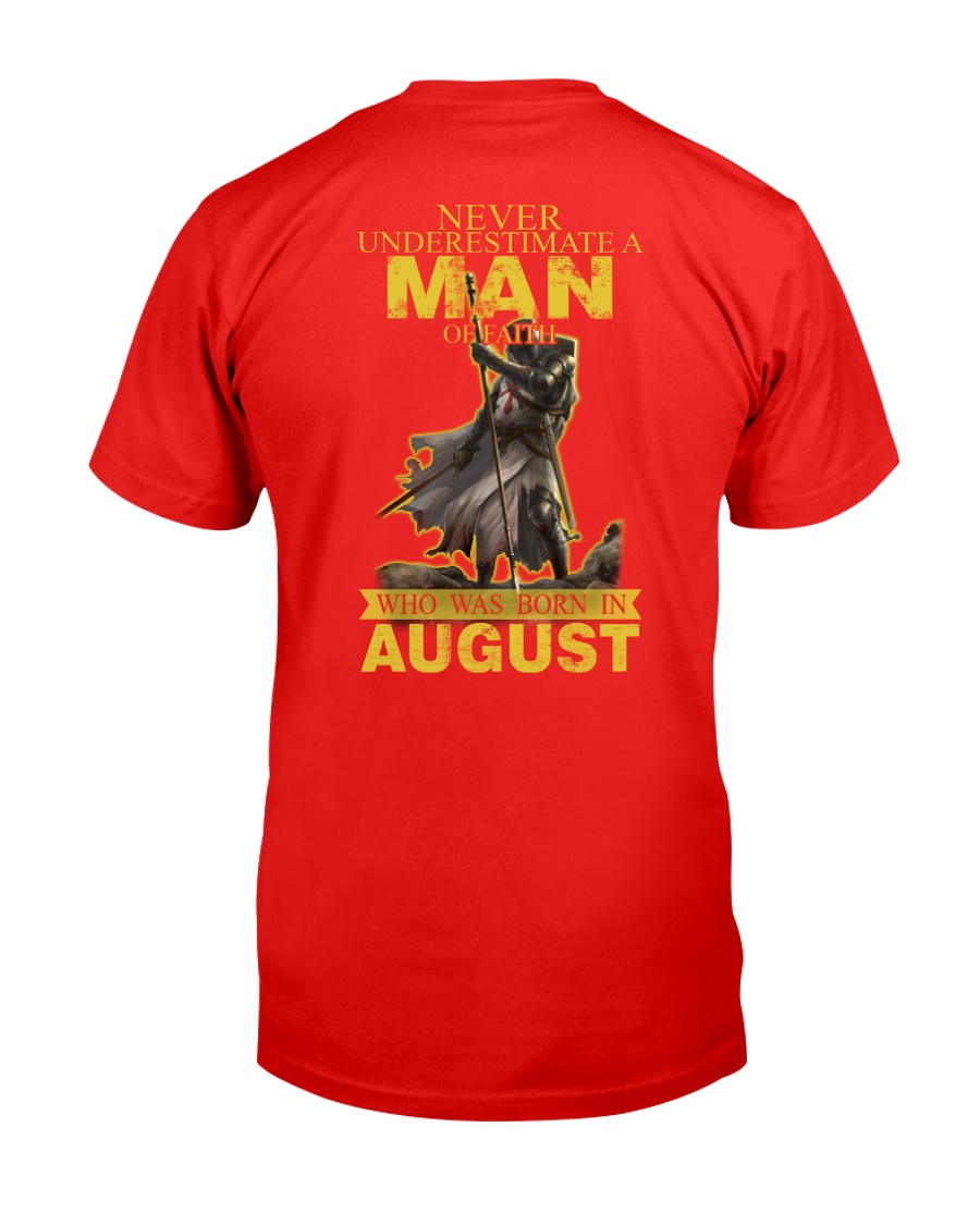 NEVER UNDERESTIMATE A MAN OF FAITH - AUGUST Classic T-Shirt