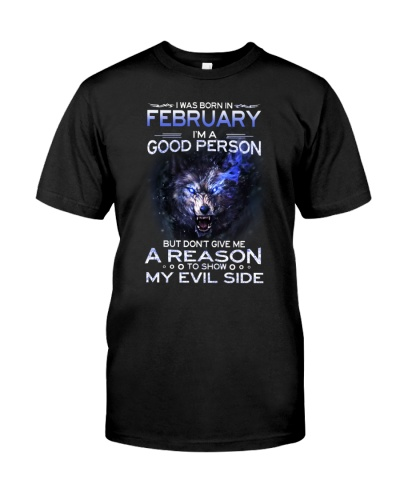 I WAS BORN IN FEBRUARY - I'M A GOOD PERSON