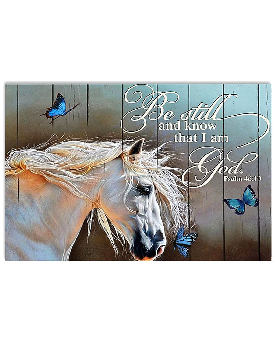 BE STILL AND KNOW THAT I AM GOD - HORSE 24x16 Poster