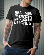REAL MEN MARRY BITCHES Classic T-Shirt lifestyle-mens-crewneck-front-6