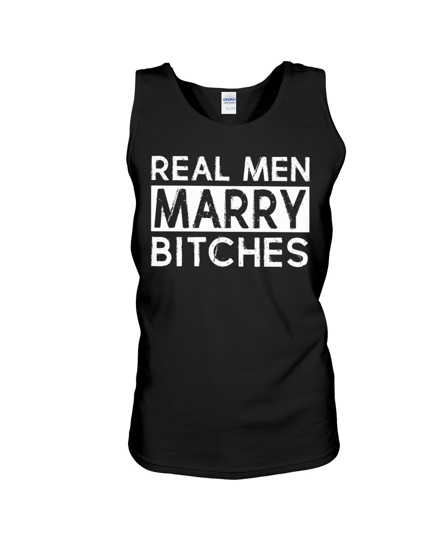 REAL MEN MARRY BITCHES Unisex Tank
