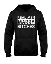 REAL MEN MARRY BITCHES Hooded Sweatshirt tile