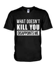 WHAT DOESNT KILL YOU DISAPPOINTS ME V-Neck T-Shirt thumbnail