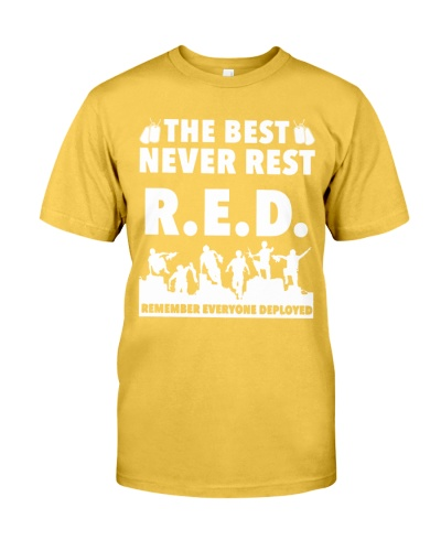 THE BEST NEVER REST RED REMEMBER EVERYONE DEPLOYED