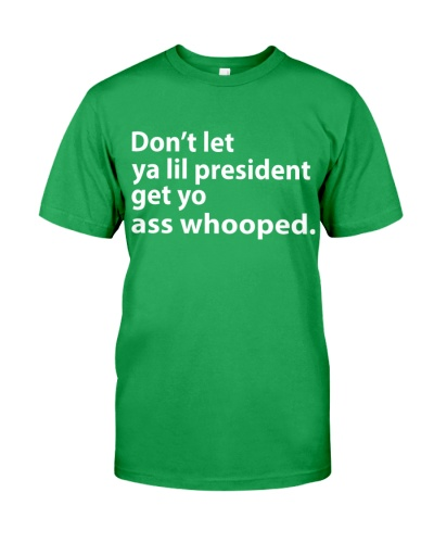 DON'T LET YA LIL PRESIDENT - AFRICAN AMERICAN