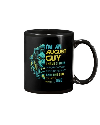 I'M AN AUGUST GUY - I HAVE 3 SIDES