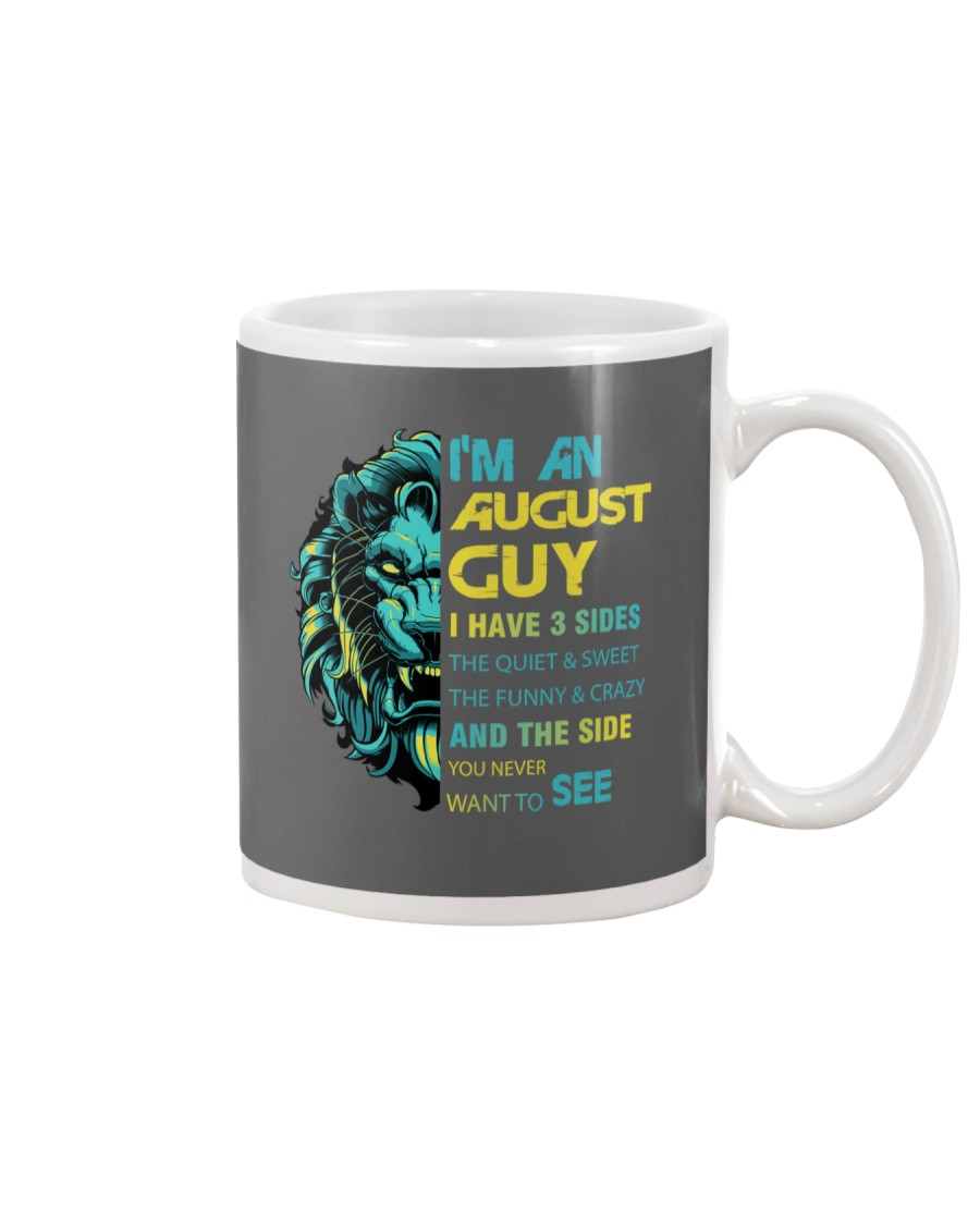 I'M AN AUGUST GUY - I HAVE 3 SIDES Mug