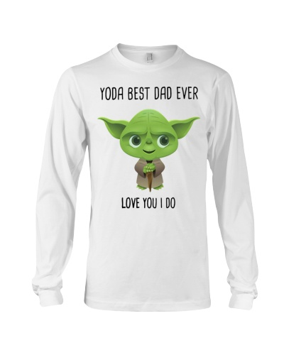 YODA BEST DAD EVER LOVE YOU I DO