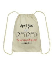 APRIL GUY 2020 THE YEAR WHEN SHIT GOT REAL Drawstring Bag thumbnail