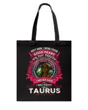 I NEVER SAID I WAS PERFECT - TAURUS Tote Bag thumbnail