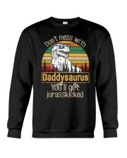 DON'T MESS DADDYSAURUS YOU'LL GET JURASSKICKED Crewneck Sweatshirt thumbnail